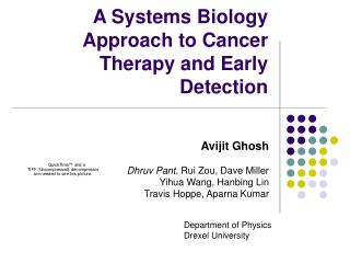 A Systems Biology Approach to Cancer Therapy and Early Detection A Systems Biology Approach to Cancer Therapy and Early