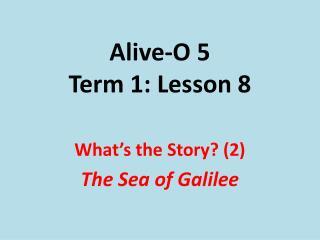 Alive-O 5 Term 1: Lesson 8