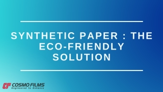 Synthetic Paper - The Eco Friendly Solution