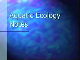 Aquatic Ecology Notes