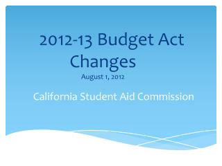 2012-13 Budget Act Changes August 1, 2012
