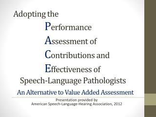 Presentation provided by American Speech-Language-Hearing Association, 2012