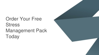 Order Your Free Stress Management Pack Today