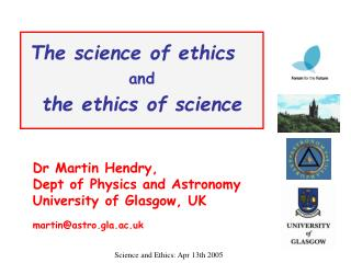 The science of ethics and the ethics of science
