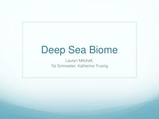 Deep Sea Biome