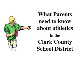 What Parents need to know about athletics  in the Clark County School District
