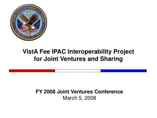 VistA Fee IPAC Interoperability Project for Joint Ventures and Sharing