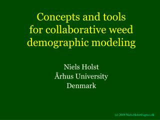 Concepts and tools for collaborative weed demographic modeling