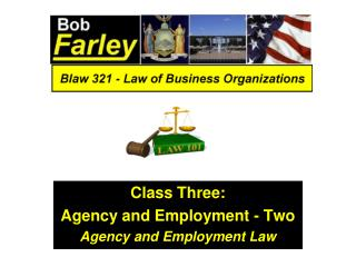 Class Three: Agency and Employment - Two Agency and Employment Law
