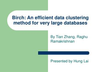 Birch: An efficient data clustering method for very large databases