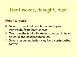 Heat waves, drought, dust