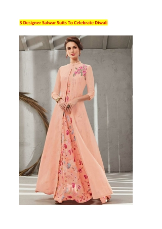 3 Designer Salwar Suits To Celebrate Diwali