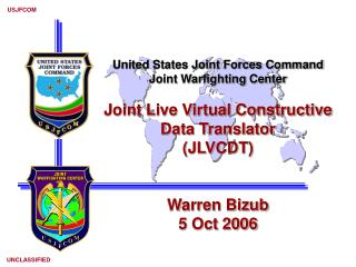 United States Joint Forces Command Joint Warfighting Center  Joint Live Virtual Constructive Data Translator  JLVCDT   W