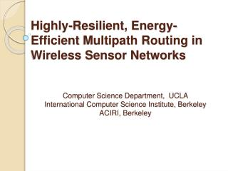 Highly-Resilient, Energy-Efficient Multipath Routing in Wireless Sensor Networks