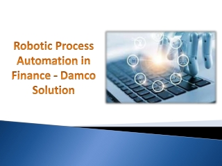 Robotic Process Automation in Finance - Damco Solution,