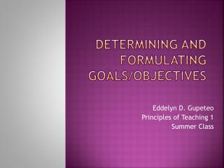 Determining and Formulating Goals/Objectives