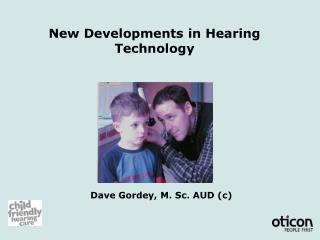 New Developments in Hearing  Technology
