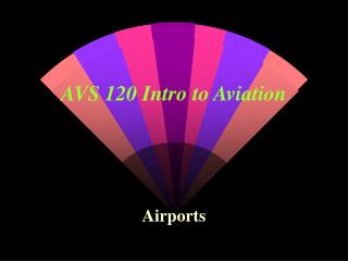 AVS 120 Intro to Aviation