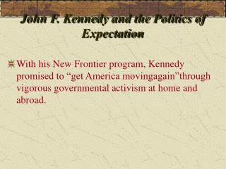 John F. Kennedy and the Politics of Expectation