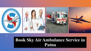 Book Air Ambulance Service in Patna with Highly Qualified Medical Team