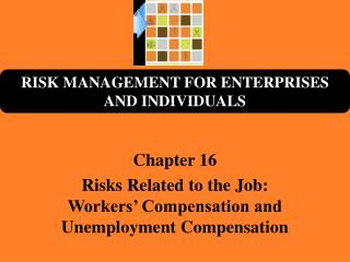 Chapter 16 Risks Related to the Job: Workers' Compensation and Unemployment Compensation