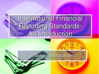 International Financial Reporting Standards-  An Introduction