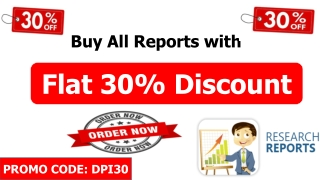 Get a Fabulous 30% OFF on All DPI Research Market Research Reports