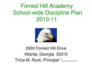 Forrest Hill Academy School-wide Discipline Plan 2010-11