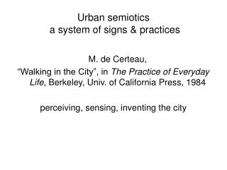 Urban semiotics  a system of signs  practices