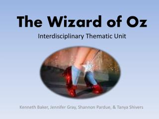 The Wizard of Oz Interdisciplinary Thematic Unit