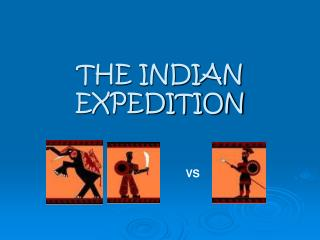 THE INDIAN EXPEDITION