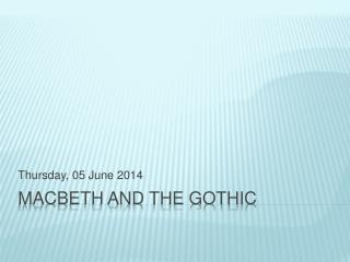 Macbeth and the Gothic