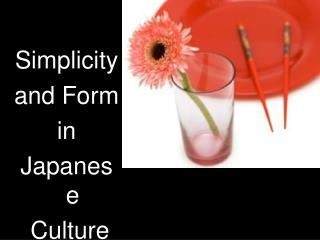 Simplicity  and Form in  Japanese  Culture