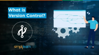 What Is Version Control?   Git Version Control   Version Control In Software Engineering Simplilearn