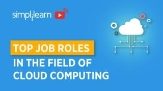 Cloud Computing Job Roles   cloud computing jobs And Salary   Cloud Computing Career   Simplilearn