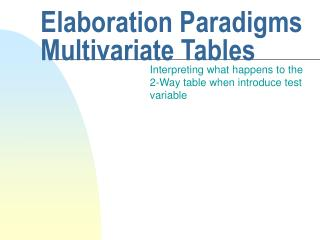 Elaboration Paradigms Multivariate Tables