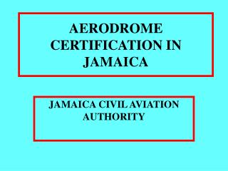 AERODROME CERTIFICATION IN JAMAICA