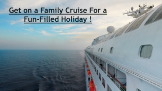 Get on a Family Cruise For a Fun-Filled Holiday