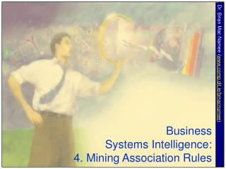 Business  Systems Intelligence: 4. Mining Association Rules