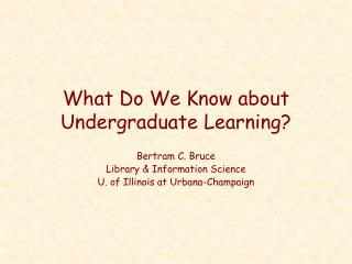 What Do We Know about Undergraduate Learning?