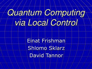 Quantum Computing via Local Control