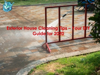 Exterior House Cleaning Tips – Your DIY Guide for 2020