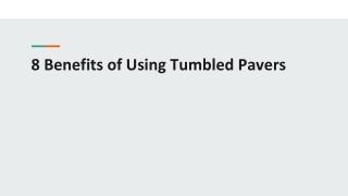 8 Benefits of Using Tumbled Pavers