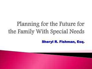 Planning for the Future for the Family With Special Needs