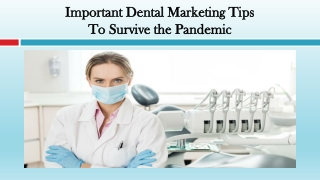 Important Dental Marketing Tips to Survive the Pandemic