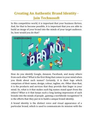 Creating An Authentic Brand Identity - Jain Technosoft