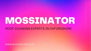 Mossinator offers reliable roof cleaning services in Oxfordshire