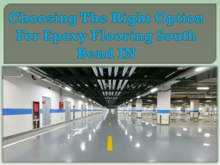 Choosing The Right Option For Epoxy Flooring South Bend IN
