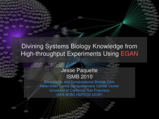 Divining Systems Biology Knowledge from High-throughput Experiments Using  EGAN