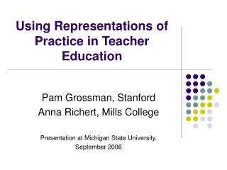 Using Representations of Practice in Teacher Education